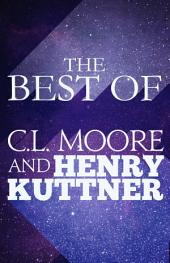 The The Best of C.L. Moore & Henry Kuttner