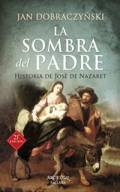 La sombra del padre: Historia de José de Nazaret
