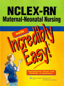 Nclex Rn Maternal Neonatal Nursing Made Incredibly Easy  Book PDF