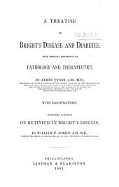 A Treatise on Bright's Disease and Diabetes with Especial Reference to Pathology and Therapeutics