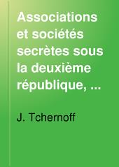 Associations et sociétés secrètes sous la Deuxième République, 1848-1851: d'après des documents inédits