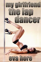 My Girlfriend the Lap Dancer