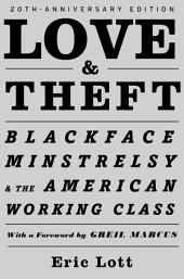 Love & Theft: Blackface Minstrelsy and the American Working Class, Edition 20
