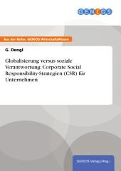Globalisierung versus soziale Verantwortung: Corporate Social Responsibility-Strategien (CSR) für Unternehmen