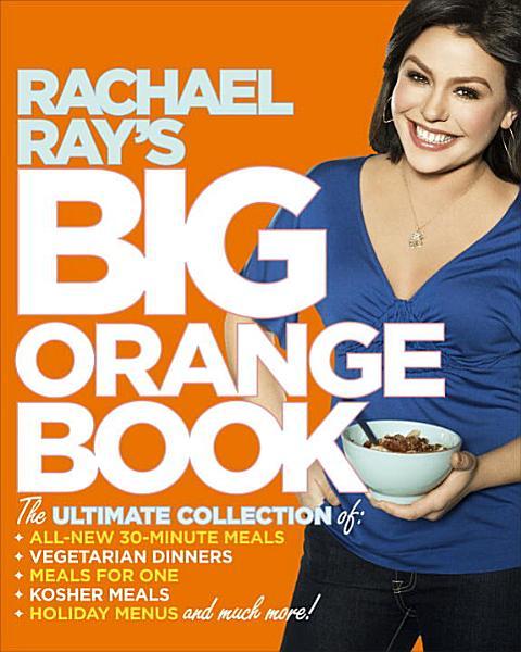 Rachael Ray s Big Orange Book PDF