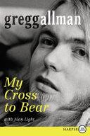 My Cross to Bear LP