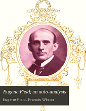 Eugene Field; an Auto-analysis: How One Friar Met the Devil and Two Pursued Him