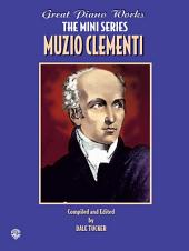 Great Piano Works -- The Mini Series: Muzio Clementi