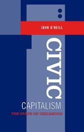 Civic Capitalism: The State of Childhood