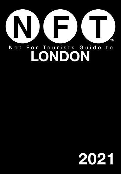 Not For Tourists Guide to London 2021 PDF
