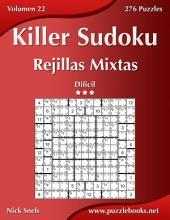 Killer Sudoku Rejillas Mixtas - Difícil - Volumen 22 - 276 Puzzles