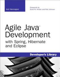 Agile Java Development With Spring Hibernate And Eclipse Book PDF
