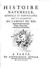 Histoire naturelle, générale et particulière, avec la description du Cabinet du roy: Volume9