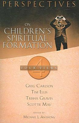 Perspectives on Children s Spiritual Formation