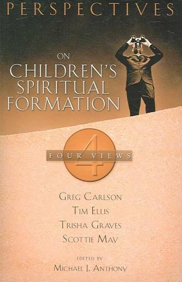 Perspectives on Children s Spiritual Formation PDF