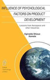 Influence of Psychological Factors on Product Development: Lessons from Aerospace and other Industries