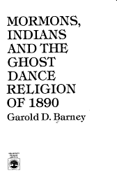 Mormons  Indians  and the Ghost Dance Religion of 1890 PDF