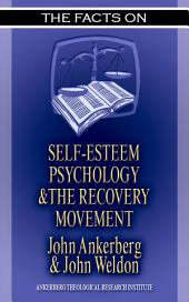 The Facts on Self Esteem, Psychology, and the Recovery Movement