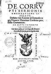 Cordierii Maturini De corrupti sermonis emendatione libellus...