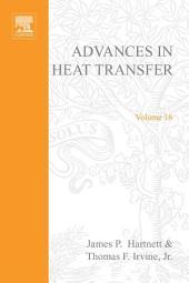 Advances in Heat Transfer: Volume 16