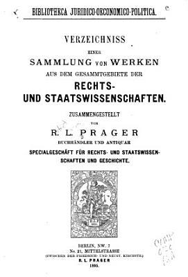 Bibliotheca juridico oeconomico politica Verzeichniss einer sammlung von werken aus dem gesammtgebiete der rechts  und staatswissenschaften PDF