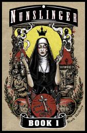 Nunslinger 1: Book 1