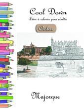 Cool Down [Color] - Livre à colorier pour adultes: Majorque