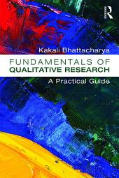 Fundamentals of Qualitative Research: A Practical Guide