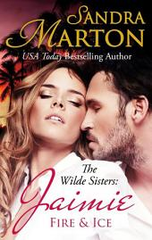Jaimie: Fire & Ice: The Wilde Sisters