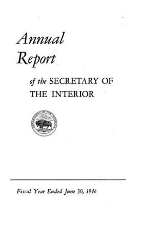 Annual Report of the Secretary of the Interior for the Fiscal Year PDF