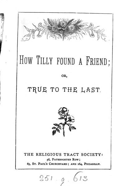 How Tilly Found a Friend  Or  True to the Last PDF