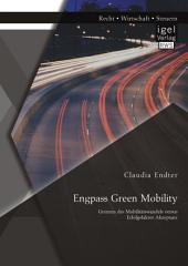 Engpass Green Mobility: Grenzen des Mobilitätswandels versus Erfolgsfaktor Akzeptanz