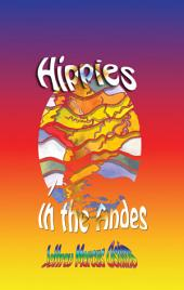Hippies in the Andes/Freedom Pure Freedom: Sex, drugs, and rock and roll in the Andes.