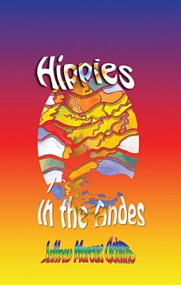 Hippies in the Andes Freedom Pure Freedom PDF