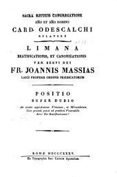 Limana beatificationis, et canonizationis ... Fr. Joannis Massias ... Positio super dubio, etc