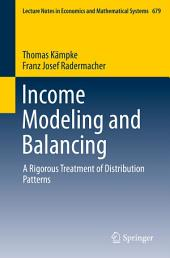Income Modeling and Balancing: A Rigorous Treatment of Distribution Patterns