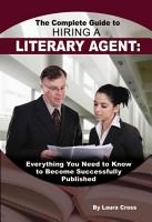 The Complete Guide to Hiring a Literary Agent PDF