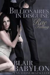Rae Falling: Billionaires in Disguise: Rae, Episode #1