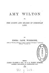 Amy Wilton, or, The lights and shades of Christian life