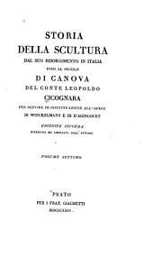 Storia della scultura dal suo risorgimento in Italia: fino al secolo di Canova del conte Leopoldo Cicognara, Volume 7