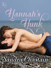 Hannah's Hunk: A Loveswept Classic Romance