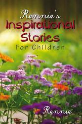 Rennie S Inspirational Stories For Children Book PDF
