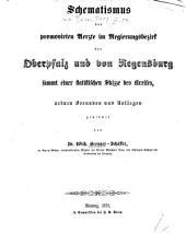 Schematismus der promovirten Aerzte im Regierungsbezirk der Oberpfalz und von Regensburg sammt einer statistischen Skizze des Kreises