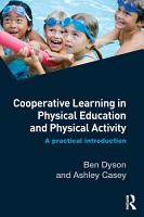 Cooperative Learning in Physical Education and Physical Activity PDF