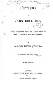 Letters to John Bull, esq: On affairs connected with his landed property, and the persons who live thereon