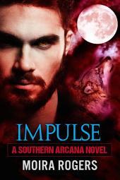 Impulse: Southern Arcana, Book 5