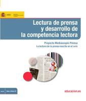 Lectura de prensa y desarrollo de la competencia lectora. Proyecto Mediascopio Prensa. La lectura de la prensa escrita en el aula