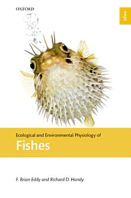 Ecological and Environmental Physiology of Fishes