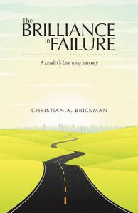The Brilliance in Failure Book
