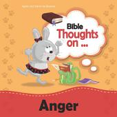 Bible Thoughts on Anger: Love does not easily become angry
